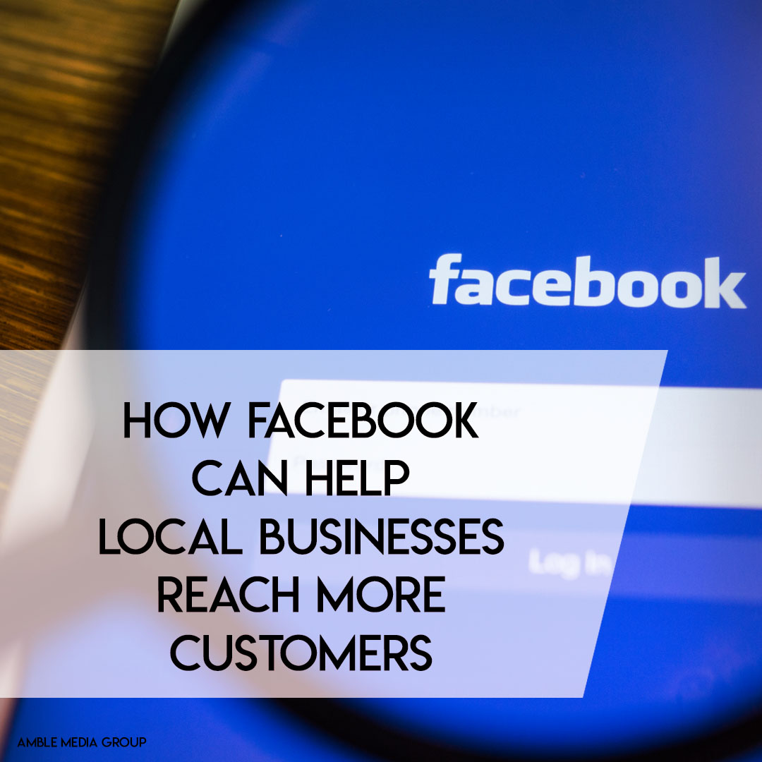 How Facebook Can Help Businesses Reach More Customers